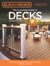 Black  Decker The Complete Guide To Decks 6th Edition