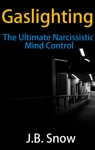 Gaslighting The Ultimate Narcissistic Mind Control
