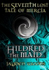 The Seventh Lost Tale Of Mercia Hildred The Maid