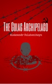 The Gulag Archipelago - Aleksandr Solzhenitsyn Cover Art