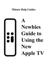 A Newbies Guide To Using The New Apple TV Fourth Generation