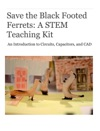 Save The Black Footed Ferrets A STEM Teaching Kit