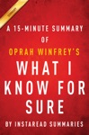 What I Know For Sure By Oprah Winfrey - A 15-minute Summary