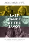 Last Dance At The Savoy Life Love And Caring For Someone With Progressive Supranuclear Palsy