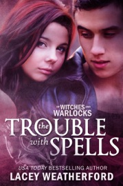 OF WITCHES AND WARLOCKS: THE TROUBLE WITH SPELLS