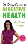 Dr Dawns Guide To Digestive Health