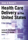 Jonas And Kovners Health Care Delivery In The United States 11th Edition