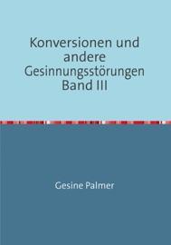 KONVERSIONEN UND ANDERE GESINNUNGSSTöRUNGEN BAND III