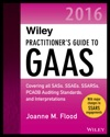 Wiley Practitioners Guide To GAAS 2016 Covering All SASs SSAEs SSARSs PCAOB Auditing Standards And Interpretations