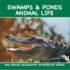 Swamps  Ponds Animal Life  2nd Grade Geography Workbook Series