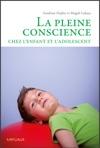 La Pleine Conscience Chez Lenfant Et Ladolescent