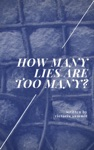 How Many Lies Are Too Many