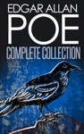 Complete Collection Of Edgar Allan Poe - 170 EBooks Complete Tales Poems Novels Essays Miscellaneous Play