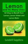 Lemon And Its Many Uses 1001 Ways To Benefit From Lemon Fruit And Lemon Water