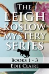 The Leigh Koslow Mystery Series Books One Two And Three