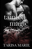 Tainted Magic (The Tainted Series Book 3)