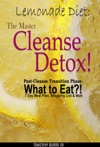 Lemonade Diet The Master Cleanse Detox Post-Cleanse Transition Phase What To Eat 7 Day Meal Plan Shopping List  More