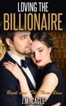 Loving The Billionaire Book One The New Boss