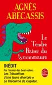 Agnès Abécassis - Le Tendre baiser du Tyrannosaure illustration