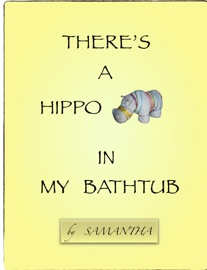 THERES A HIPPO IN MY BATHTUB