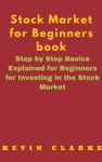 Stock Market For Beginners Book Step By Step Basics Explained For Beginners