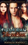Paranormal Vacation To New Orleans Underground Seduction