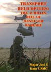 Transport Helicopters The Achilles Heel Of Maneuver Warfare