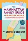 The Manhattan Family Guide To Private Schools And Selected Public Schools Seventh Edition