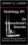 Soulology 301 On Schmuckzoids Disorder