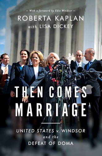 Then Comes Marriage How Two Women Fought for and Won Equal Dignity for All