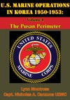 US Marine Operations In Korea 1950-1953 Volume I - The Pusan Perimeter Illustrated Edition