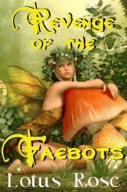 REVENGE OF THE FAEBOTS (FAERIE BRACE-FACE 2)