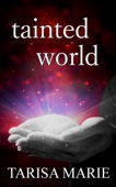 Tainted World (The Tainted Series Book 4)