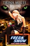 Freak Show Alexa OBrien Huntress Book 7