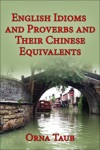 English Idioms  Proverbs And Their Chinese Equivalents