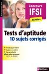 Tests Daptitude - 10 Sujets Corrigs  Concours Infirmier