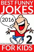 Similar eBook: Best Funny Jokes For Kids 2016 (Part 2)