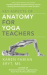 Key Aspects Of Anatomy For Yoga Teachers