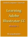 Learning Adobe Illustrator CC Module 1