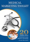 Medical Marketing Toolkit 20 Golden Rules To Instantly Boost Your Medical Business