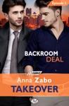 Backroom Deal - Takeover - Pisode 1