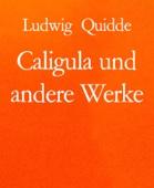 Caligula und andere Werke