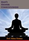 Mans Higher Consciousness