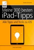 Meine 300 besten iPad-Tipps