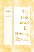The Holy Word for Morning Revival - Crystallization-study of Exodus Volume 5