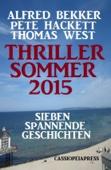 Thriller Sommer 2015: Sieben spannende Geschichten
