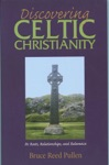 Discovering Celtic Christianity Ten Celtic Christians You Should Know