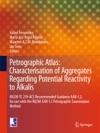 Petrographic Atlas Characterisation Of Aggregates Regarding Potential Reactivity To Alkalis