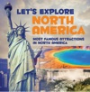 Lets Explore North America Most Famous Attractions In North America
