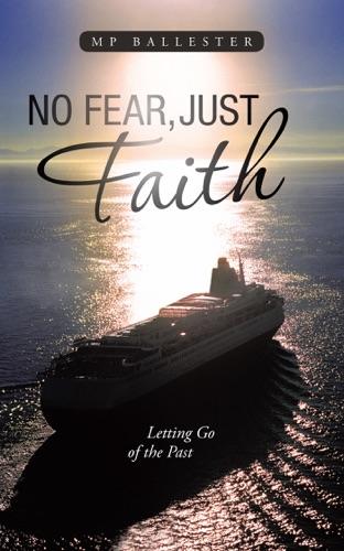 No Fear Just Faith